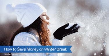 How to Save Money on Winter Break